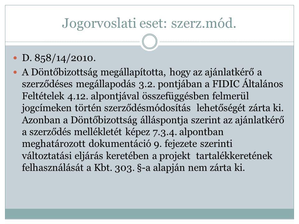 Jogorvoslati eset: szerz.mód.  D. 858/14/2010.  A Döntőbizottság megállapította, hogy az ajánlatkérő a szerződéses megállapodás 3.2. pontjában a FID