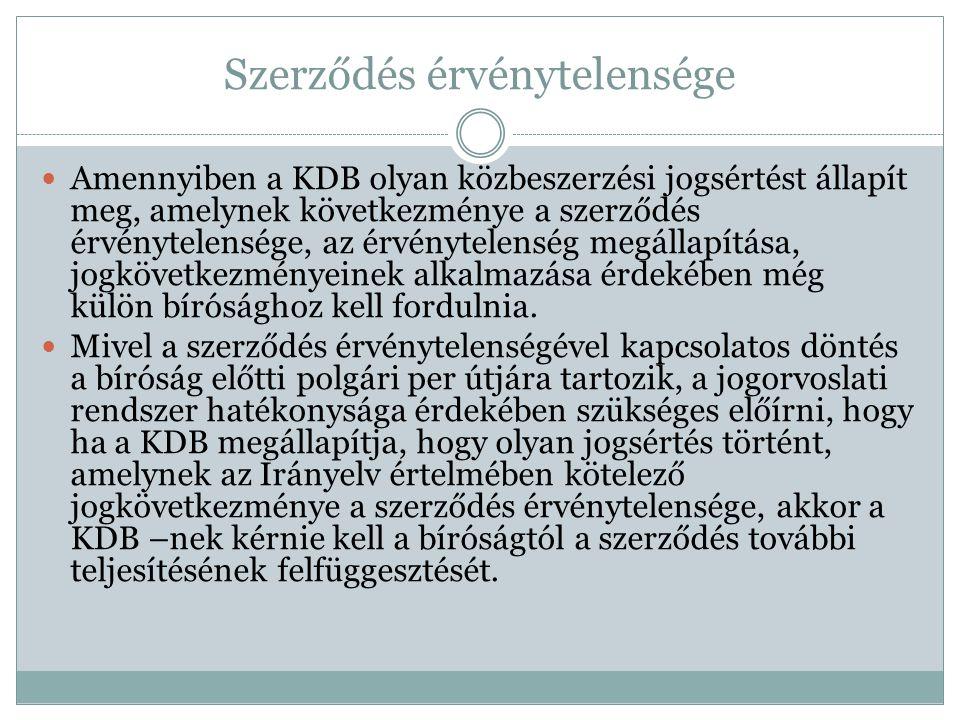 Szerződés érvénytelensége  Amennyiben a KDB olyan közbeszerzési jogsértést állapít meg, amelynek következménye a szerződés érvénytelensége, az érvény