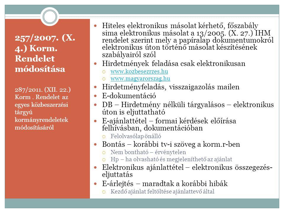 257/2007. (X. 4.) Korm. Rendelet módosítása 287/2011. (XII. 22.) Korm. Rendelet az egyes közbeszerzési tárgyú kormányrendeletek módosításáról  Hitele