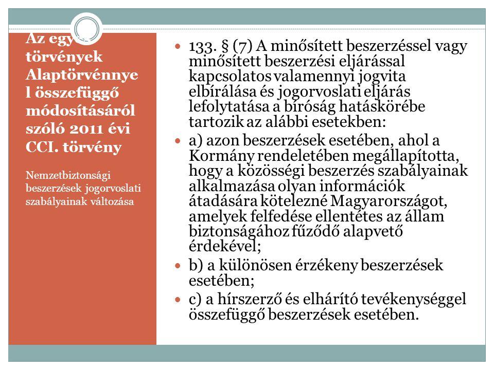 Az egyes törvények Alaptörvénnye l összefüggő módosításáról szóló 2011 évi CCI. törvény Nemzetbiztonsági beszerzések jogorvoslati szabályainak változá