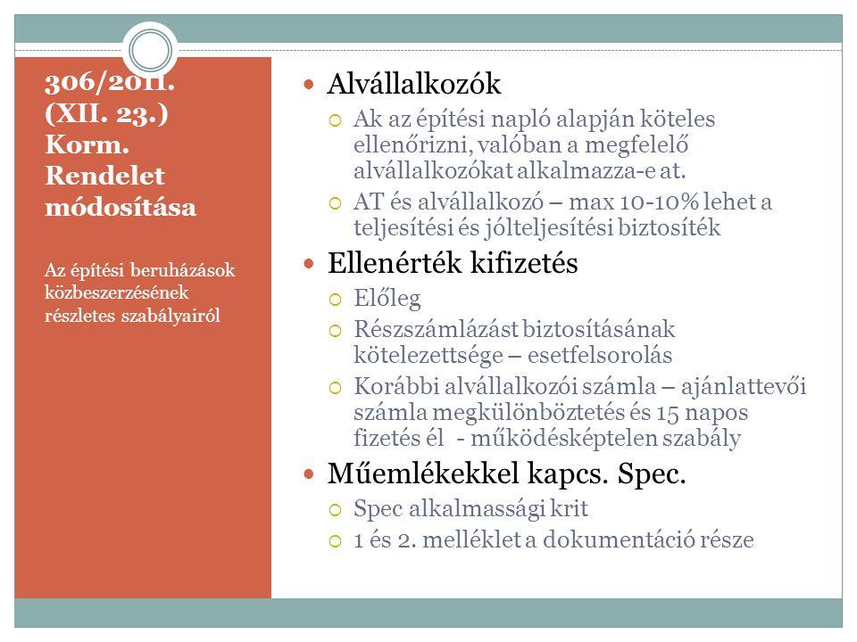 306/2011. (XII. 23.) Korm. Rendelet módosítása Az építési beruházások közbeszerzésének részletes szabályairól  Alvállalkozók  Ak az építési napló al