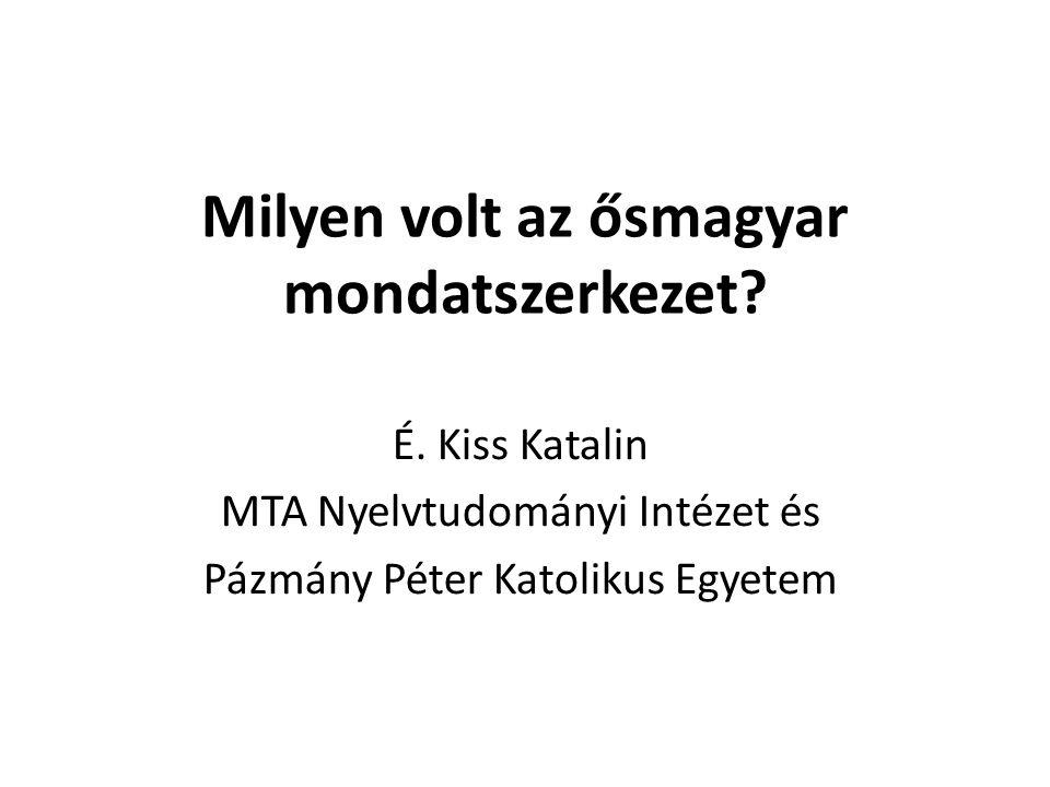 Ragtalan tárgy csak OV szórenddel; V-kezdetű szabad szórend  tárgyrag Máté 4,20: (8) Müncheni kódex (1416/1448) Azoc [legottan haloioc meghaguā] kǫuetec ǫtet (9) Jordánszky C.