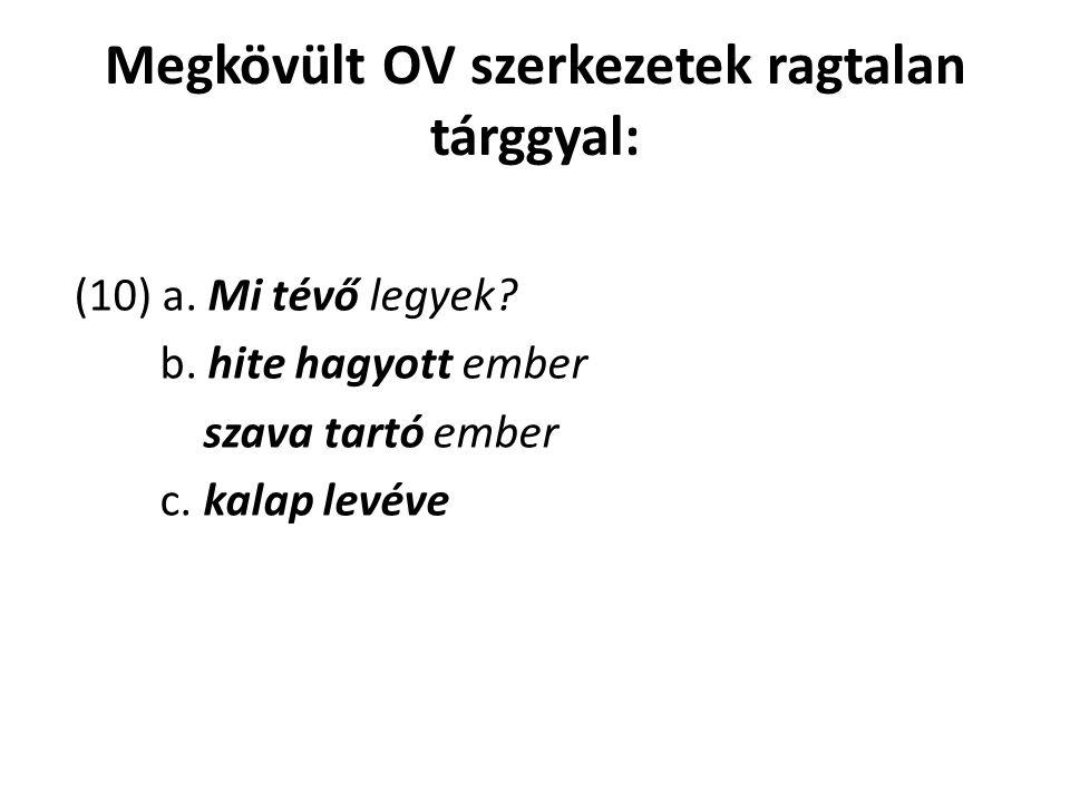 Megkövült OV szerkezetek ragtalan tárggyal: (10) a.