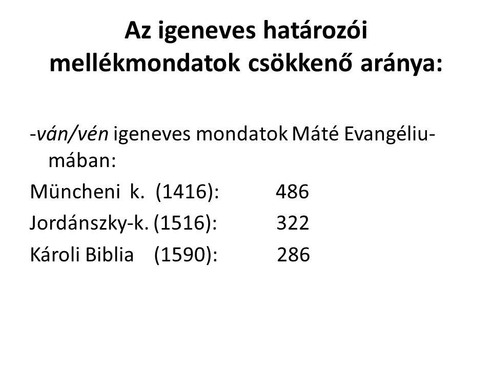 Az igeneves határozói mellékmondatok csökkenő aránya: -ván/vén igeneves mondatok Máté Evangéliu- mában: Müncheni k.