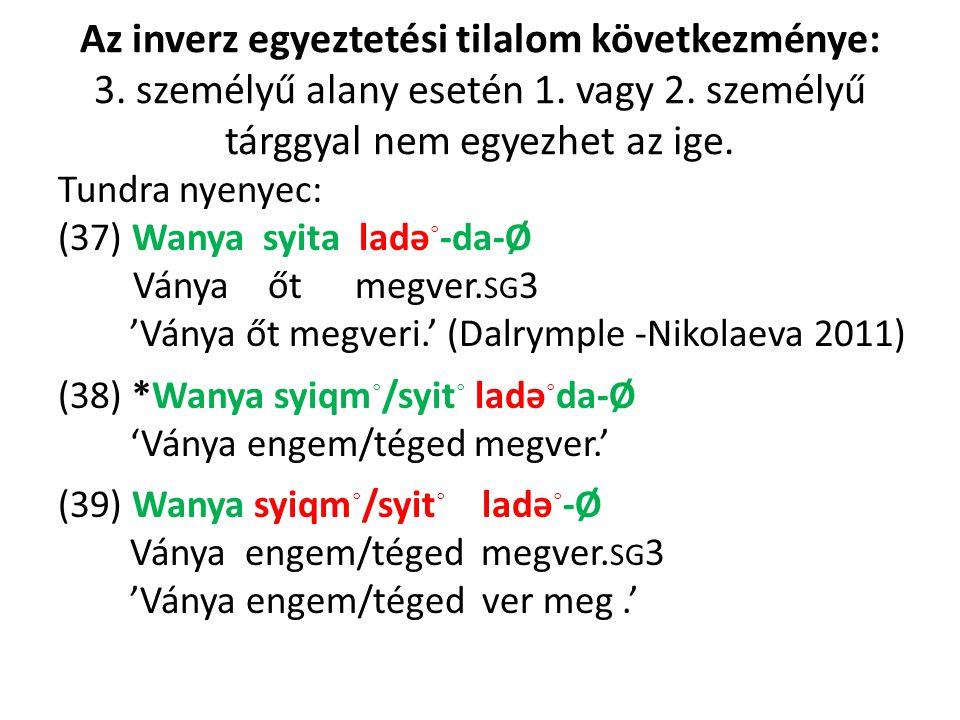 Az inverz egyeztetési tilalom következménye: 3.személyű alany esetén 1.