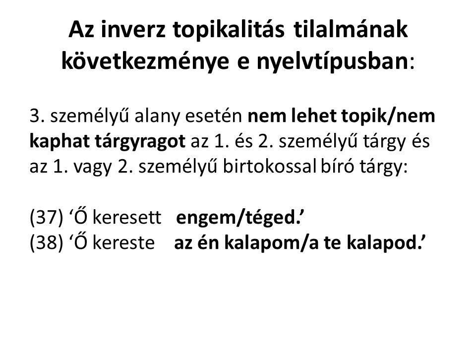 Az inverz topikalitás tilalmának következménye e nyelvtípusban: 3.