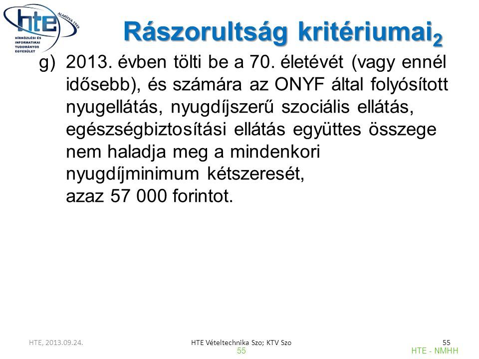 Rászorultság kritériumai 2 g)2013.évben tölti be a 70.