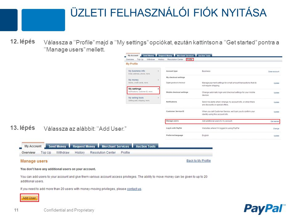 "Confidential and Proprietary 11 Válassza a ''Profile"" majd a ''My settings"" opciókat, ezután kattintson a ''Get started"" pontra a ''Manage users"" mell"