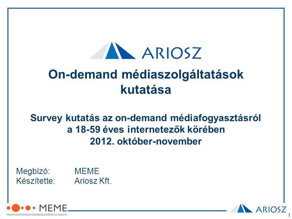 1 On-demand médiaszolgáltatások kutatása Survey kutatás az on-demand médiafogyasztásról a 18-59 éves internetezők körében 2012.