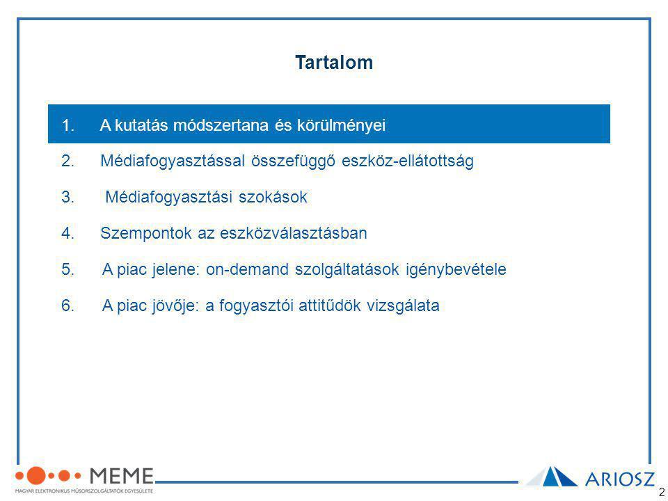 3 A kutatás módszertana és körülményei A reprezentált alapsokaság •Internetező 18-59 éves magyarországi lakosok, akik ismerik az on-demand szolgáltatások valamelyikét.