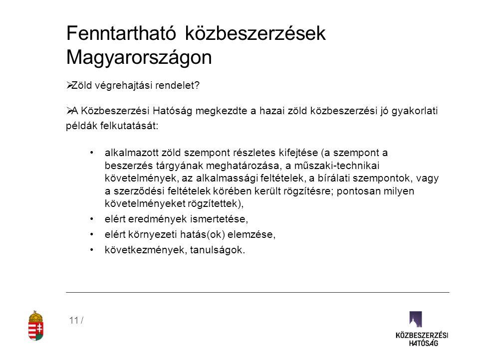 Fenntartható közbeszerzések Magyarországon  Zöld végrehajtási rendelet?  A Közbeszerzési Hatóság megkezdte a hazai zöld közbeszerzési jó gyakorlati