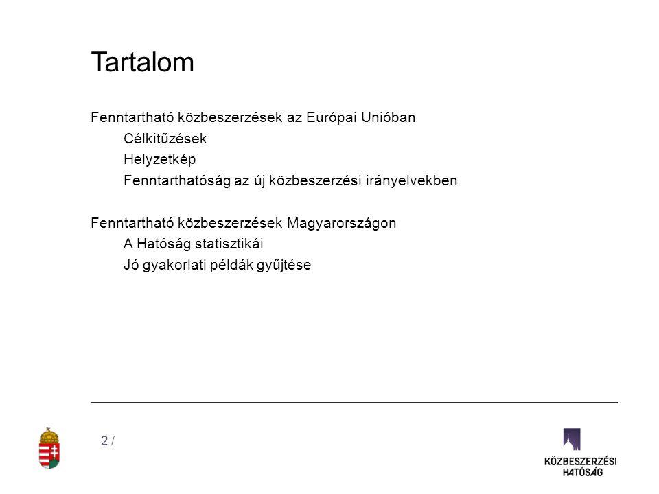 Tartalom 2 / Fenntartható közbeszerzések az Európai Unióban Célkitűzések Helyzetkép Fenntarthatóság az új közbeszerzési irányelvekben Fenntartható köz