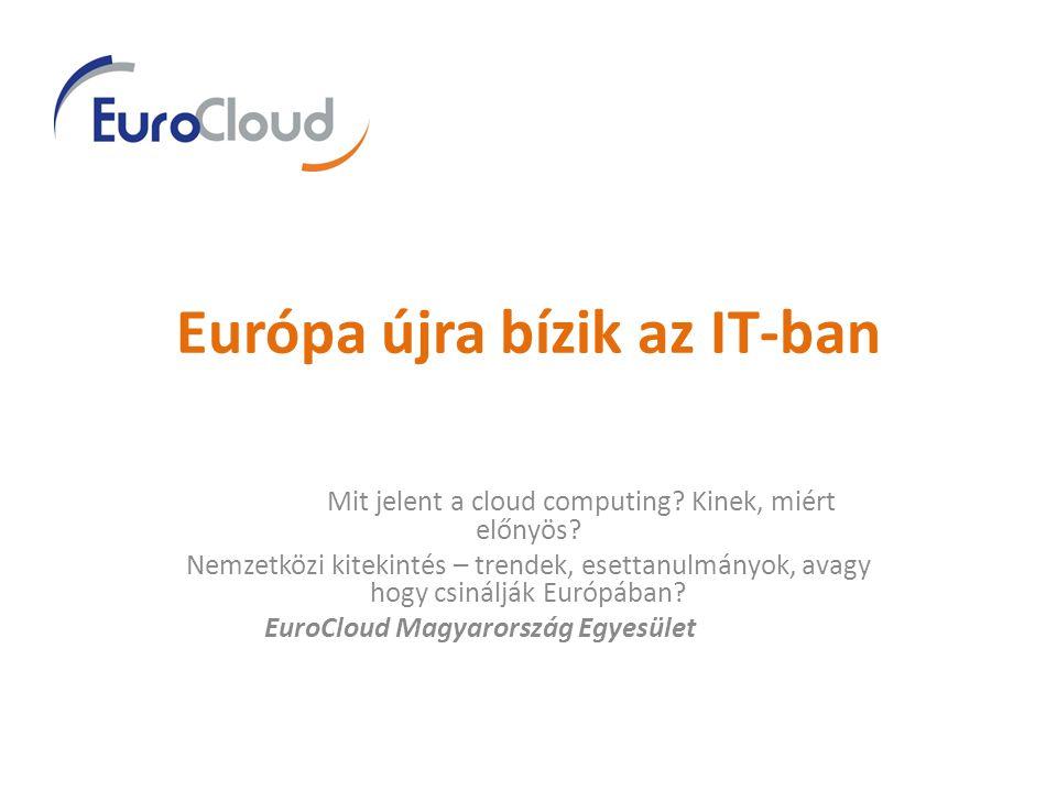 Európa újra bízik az IT-ban Mit jelent a cloud computing.