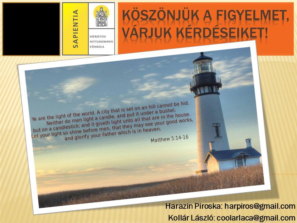 Harazin Piroska: harpiros@gmail.com Kollár László: coolarlaca@gmail.com