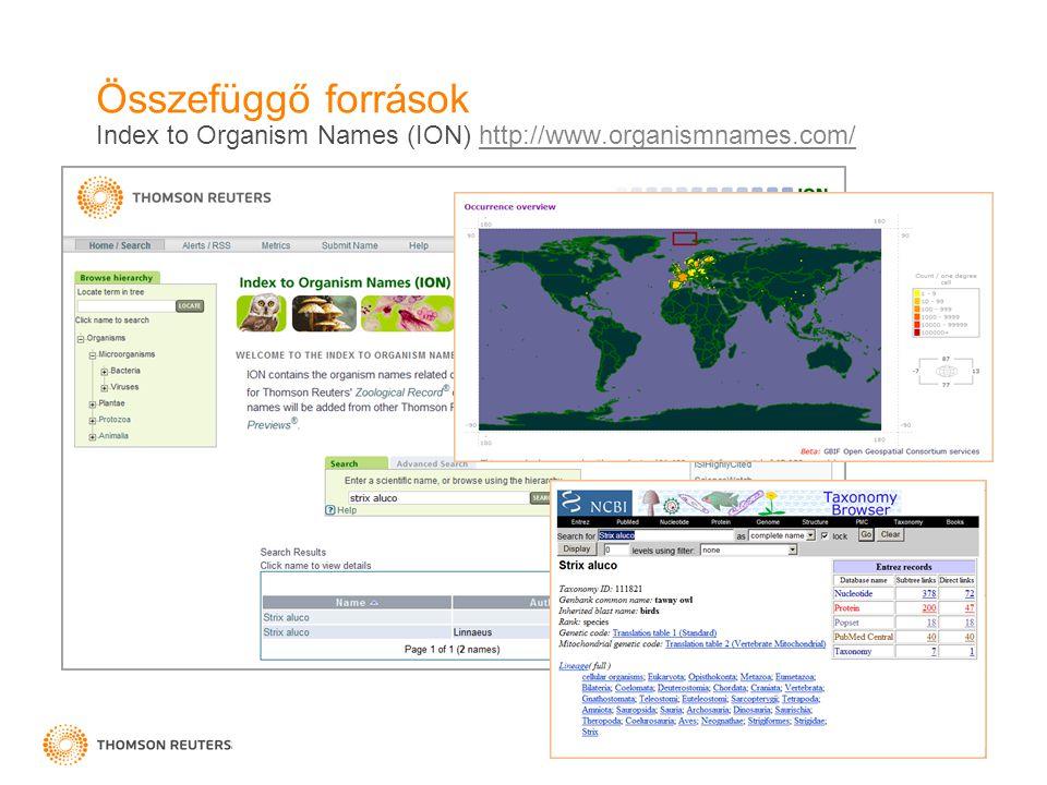 Összefüggő források Index to Organism Names (ION) http://www.organismnames.com/http://www.organismnames.com/