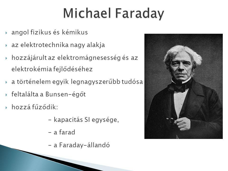  angol fizikus és kémikus  az elektrotechnika nagy alakja  hozzájárult az elektromágnesesség és az elektrokémia fejlődéséhez  a történelem egyik l