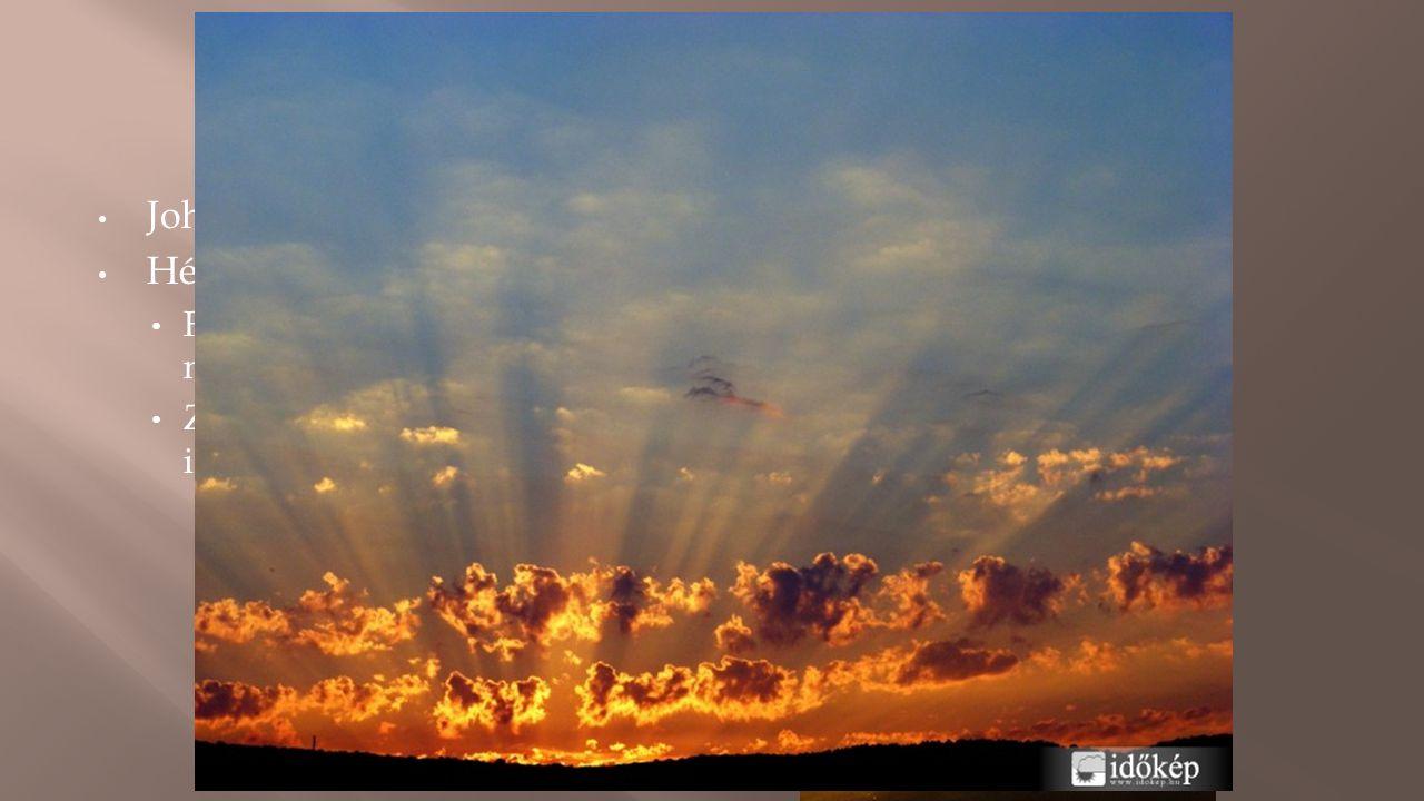 • John Tyndall • Hétköznapi életben: • Felhők közül előbukkanó napsugár • Zseblámpa fénye ködös, párás időben