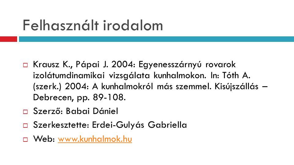 Felhasznált irodalom  Krausz K., Pápai J.