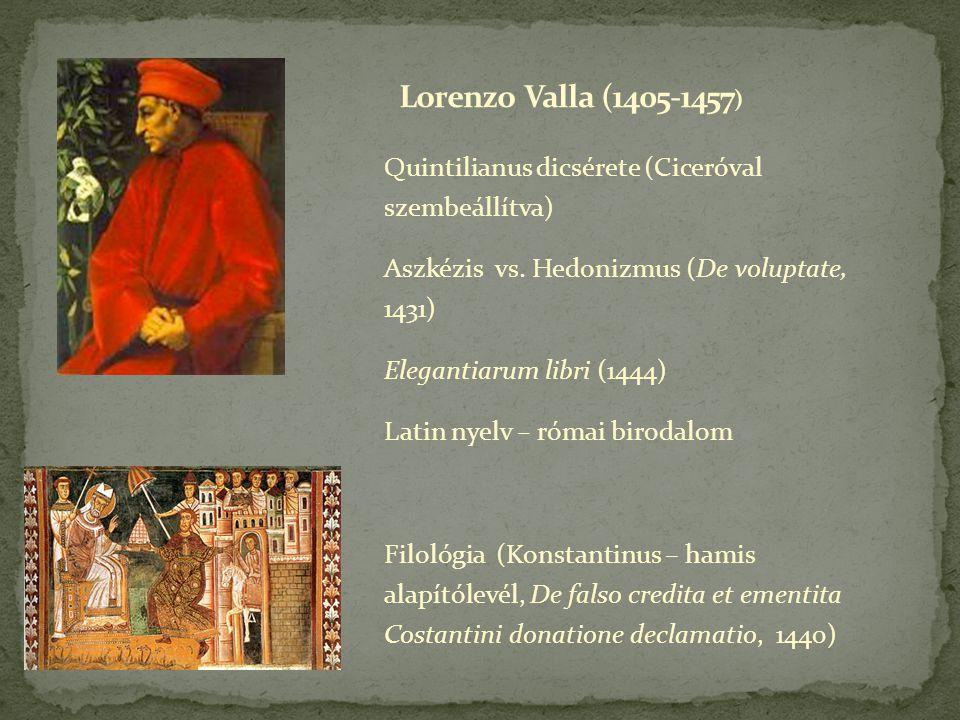 """A szabad akaratról (1439) Dialógus An[tonius Glarea] és Lau[rentius Valla] között """"Lau: """"Azt mondod, hogy Isten előre látta, miszerint Judás áruló lesz: vajon ezzel már rá is vette az árulásra."""
