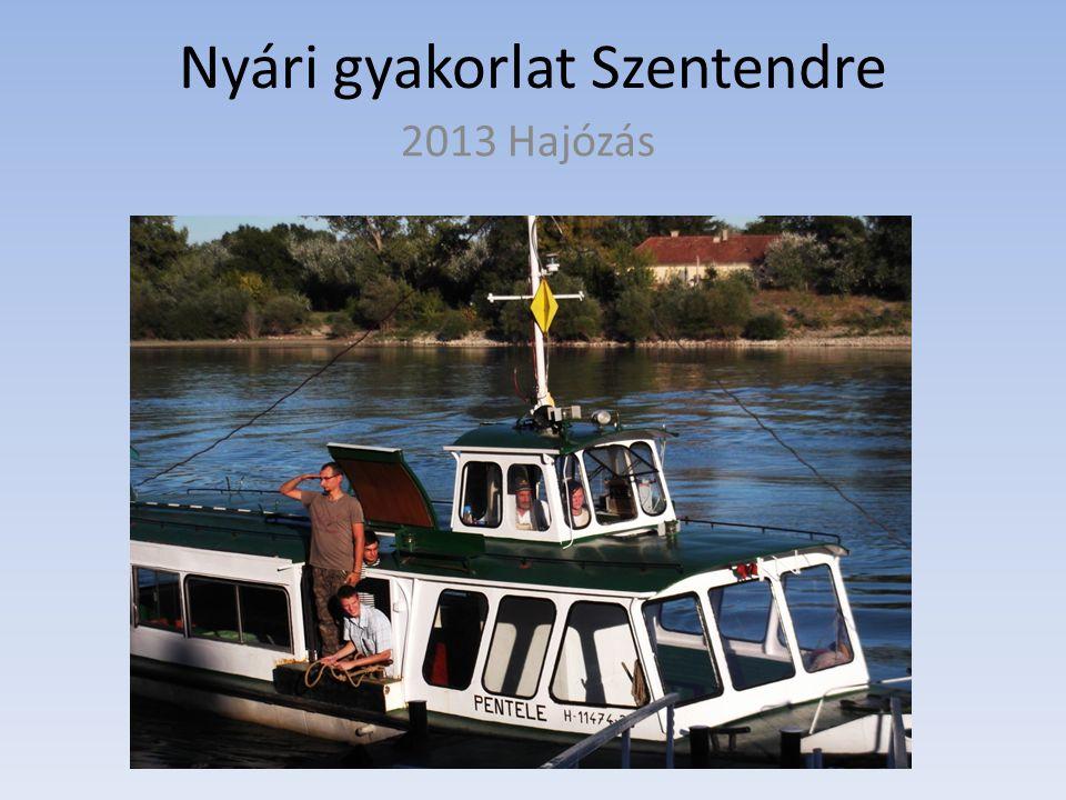 Nyári gyakorlat Szentendre 2013 Hajózás
