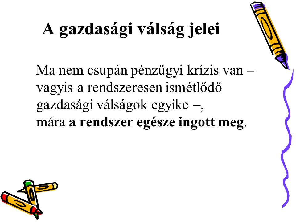 •A magyar társadalom mintegy 30%-a nemzetközi mércével is igen szegény.