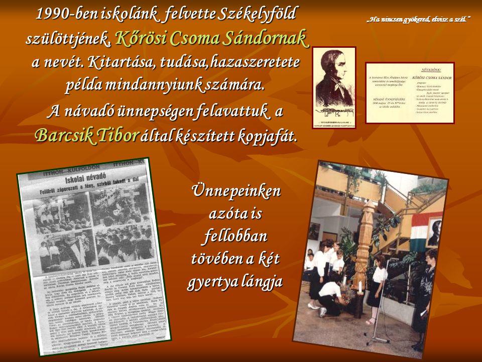 """1990-ben iskolánk felvette Székelyföld szülöttjének, Kőrösi Csoma Sándornak a nevét. Kitartása, tudása,hazaszeretete példa mindannyiunk számára. """"Ha n"""