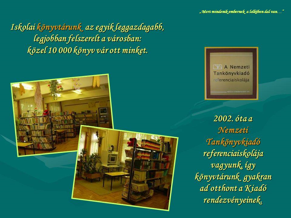 Iskolai könyvtárunk az egyik leggazdagabb, legjobban felszerelt a városban: közel 10 000 könyv vár ott minket. 2002. óta a Nemzeti Tankönyvkiadó refer