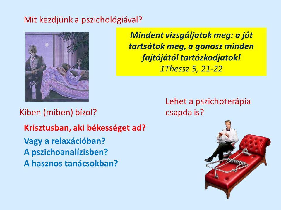 Mit kezdjünk a pszichológiával.