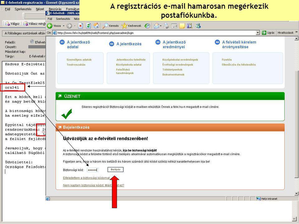 BIZTONSÁGI KÓD FELVÉTELI AZONOSÍTÓSZÁM A regisztrációs e-mail hamarosan megérkezik postafiókunkba.