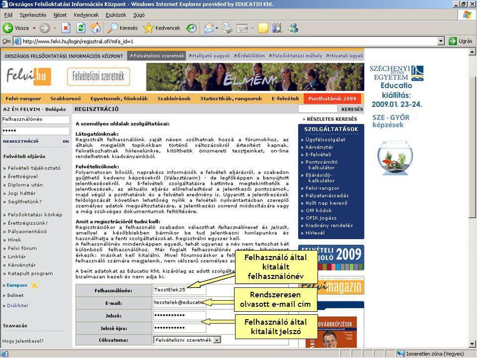 Felhasználó által kitalált jelszó Felhasználó által kitalált felhasználónév Rendszeresen olvasott e-mail cím