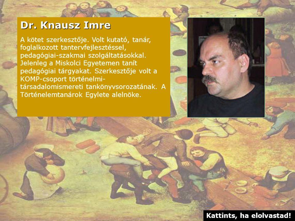 Dr.Knausz Imre A kötet szerkesztője.