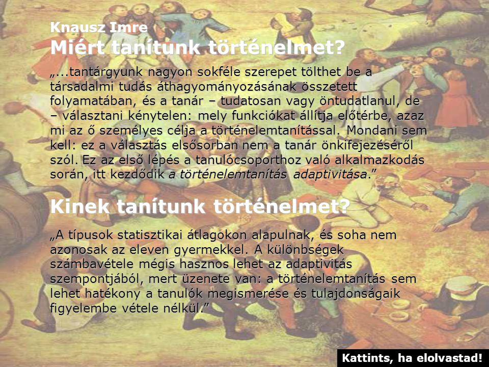 Knausz Imre Miért tanítunk történelmet.