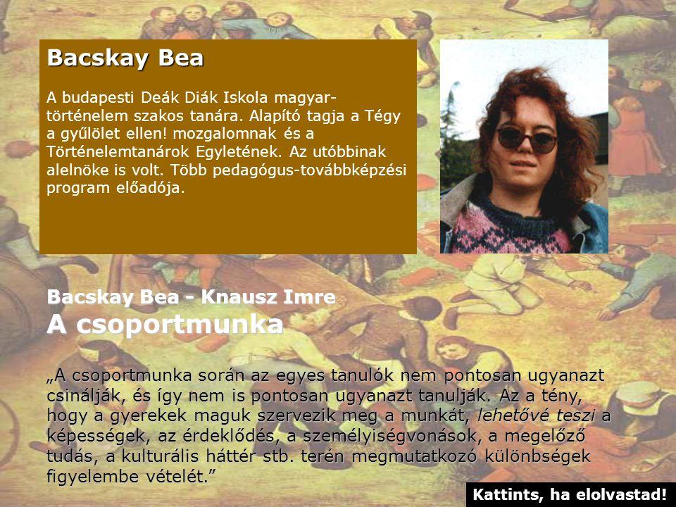 Bacskay Bea A budapesti Deák Diák Iskola magyar- történelem szakos tanára.