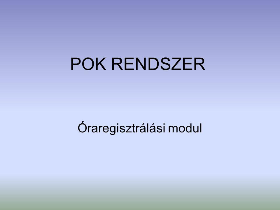 POK RENDSZER Óraregisztrálási modul