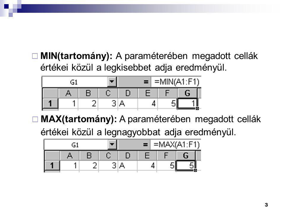 4  DARAB(tartomány): A paraméterében megadott számokat tartalmazó cellák számát adja értékül.