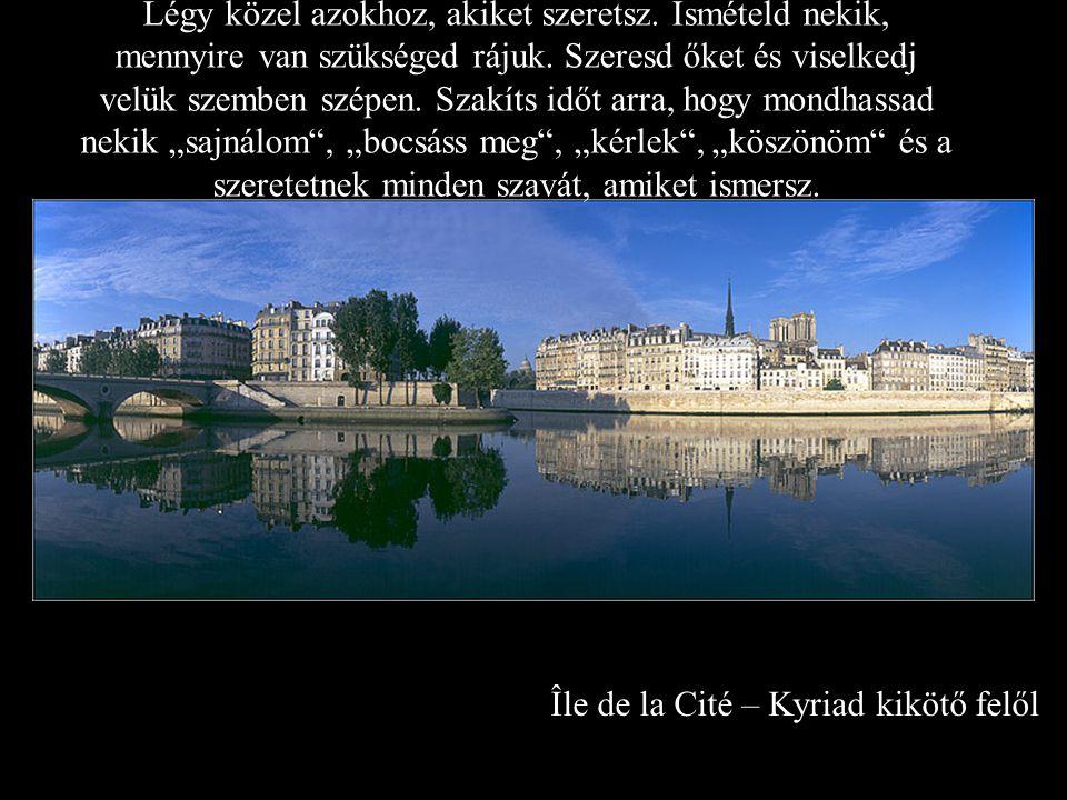 Île de la Cité – Kyriad kikötő felől Légy közel azokhoz, akiket szeretsz.