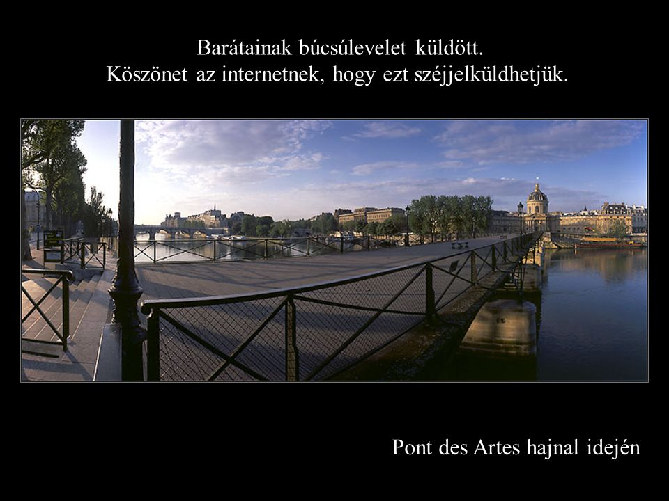 Pont des Artes hajnal idején Barátainak búcsúlevelet küldött.