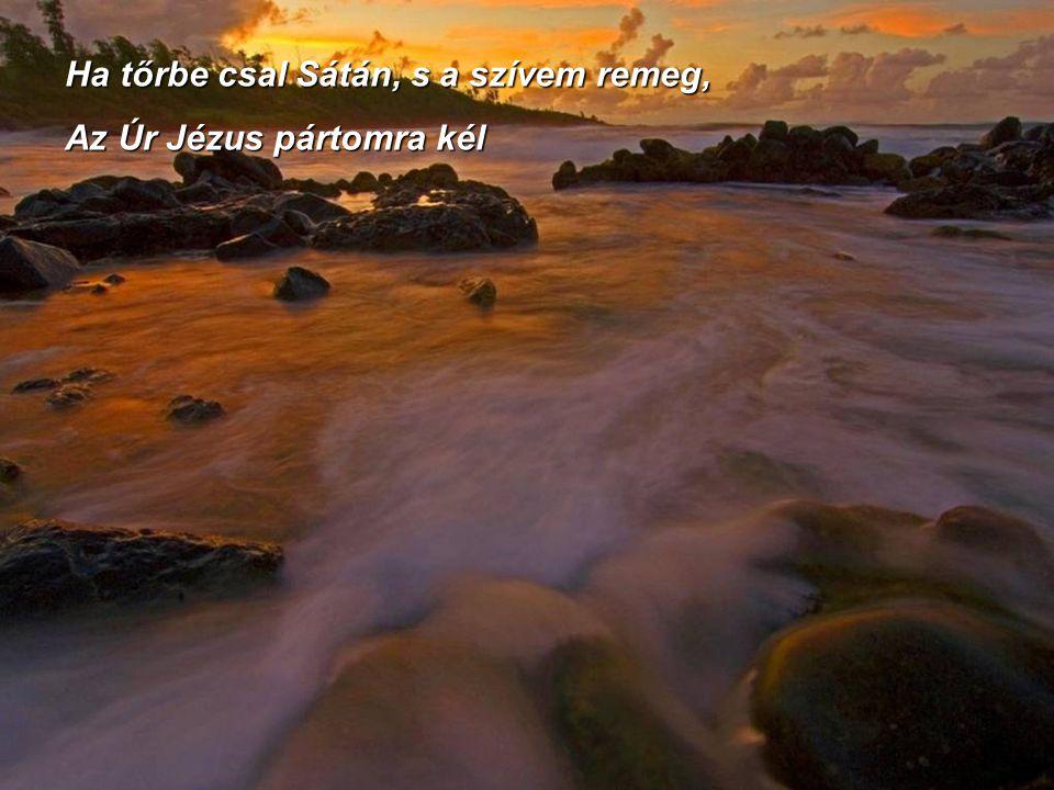 I Az ajkamról mindig e vallomás kél: Csak az Úr, csak az Úr menthet meg! Csak az Úr, csak az Úr menthet meg!