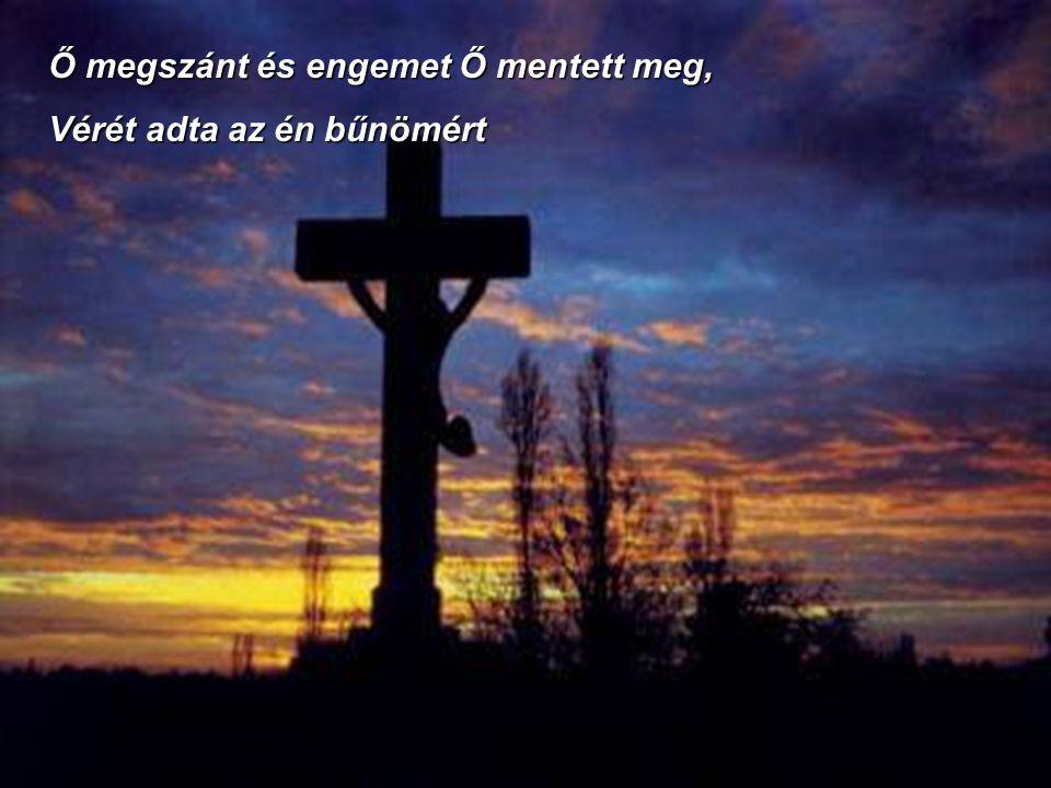 Ha tőrbe csal Sátán, s a szívem remeg, Az Úr Jézus pártomra kél
