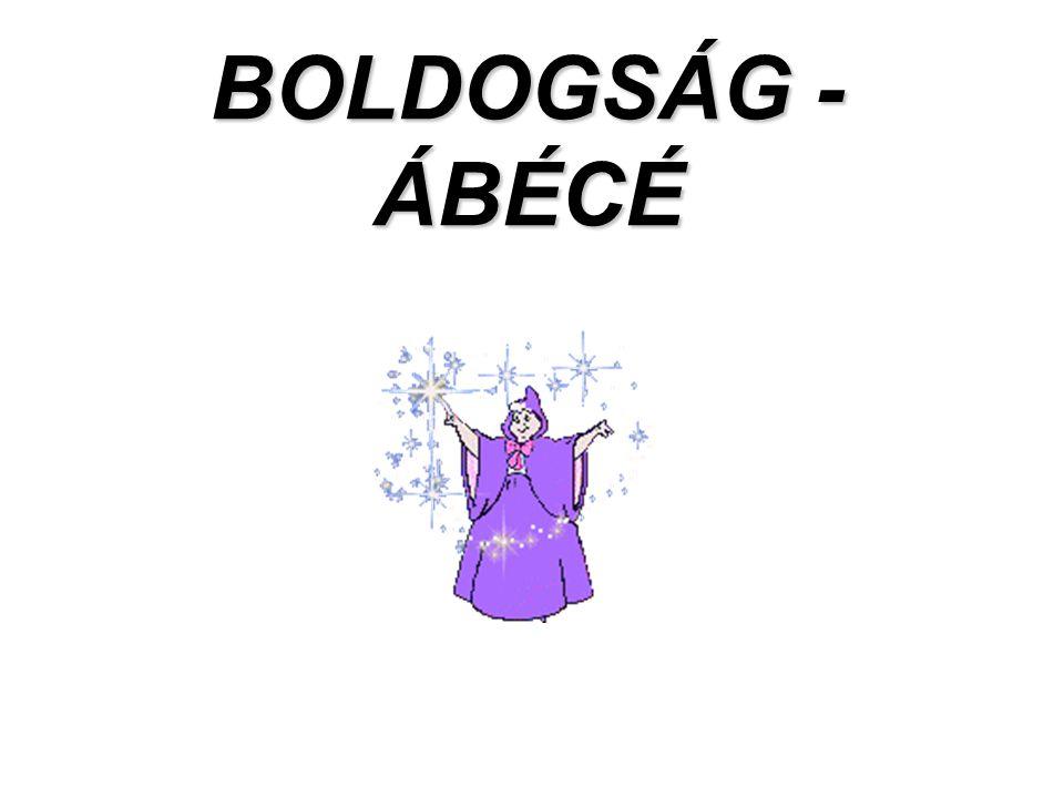 Neked 2005 február BOLDOGSÁG - ÁBÉCÉ