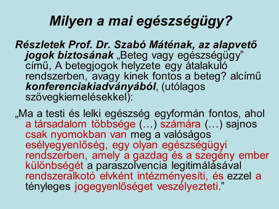 """Milyen a mai egészségügy? Részletek Prof. Dr. Szabó Máténak, az alapvető jogok biztosának """"Beteg vagy egészségügy"""" című, A betegjogok helyzete egy áta"""