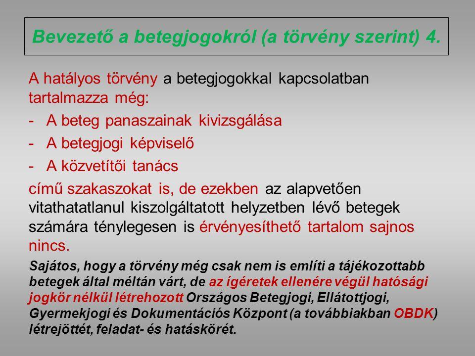 """Betegjog, ha van… Az előadás címének első része: """"Betegjog, ha van Büszkén megállapíthatjuk, hogy Magyarország jogalkotói komoly részletességgel szabályozták az állampolgárok számára betegként fontos jogokat, és ezeket a törvényi szakaszokat olvasva, különösebb panaszunk nem is lehetne… …amennyiben a leírt jogok a mindennapi gyakorlatban is érvényesülnének, vagy ennek hiányában – a betegségek természete szerint – azonnal vagy sürgősen érvényesíthetők lennének."""