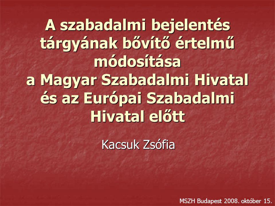 A szabadalmi bejelentés tárgyának bővítő értelmű módosítása a Magyar Szabadalmi Hivatal és az Európai Szabadalmi Hivatal előtt Kacsuk Zsófia MSZH Buda