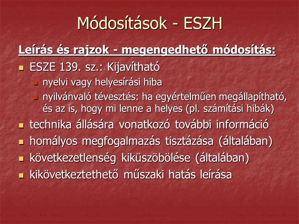 Módosítások - ESZH Leírás és rajzok - megengedhető módosítás:  ESZE 139. sz.: Kijavítható  nyelvi vagy helyesírási hiba  nyilvánvaló tévesztés: ha