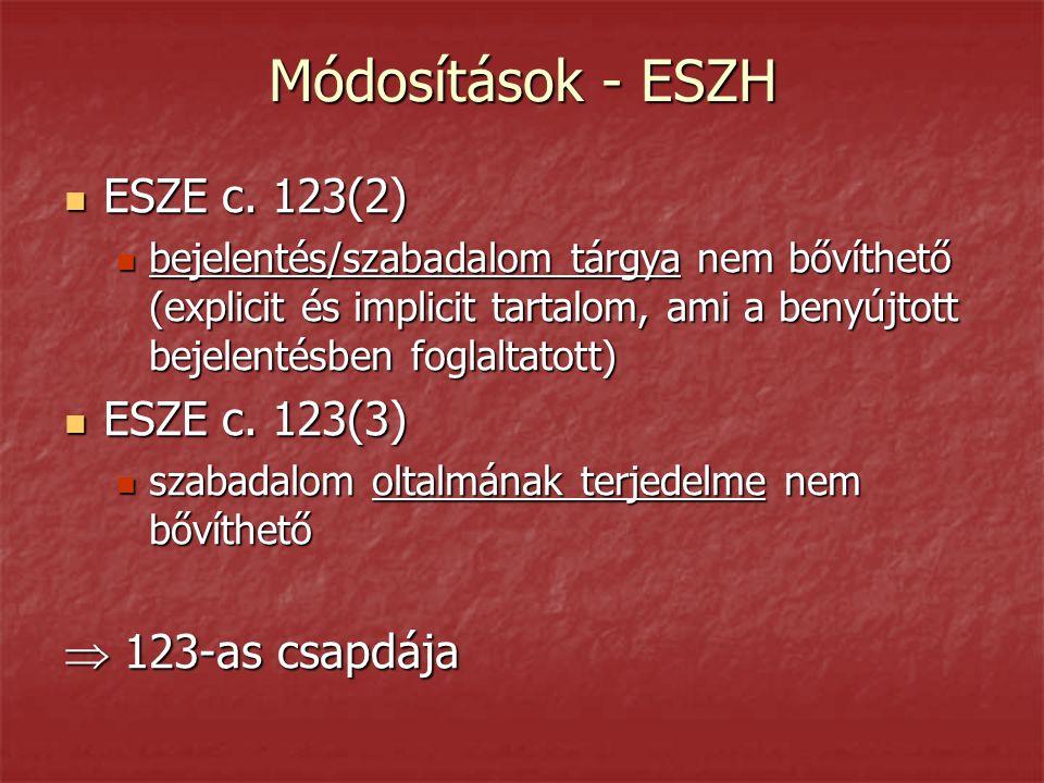 Módosítások - ESZH  ESZE c. 123(2)  bejelentés/szabadalom tárgya nem bővíthető (explicit és implicit tartalom, ami a benyújtott bejelentésben foglal