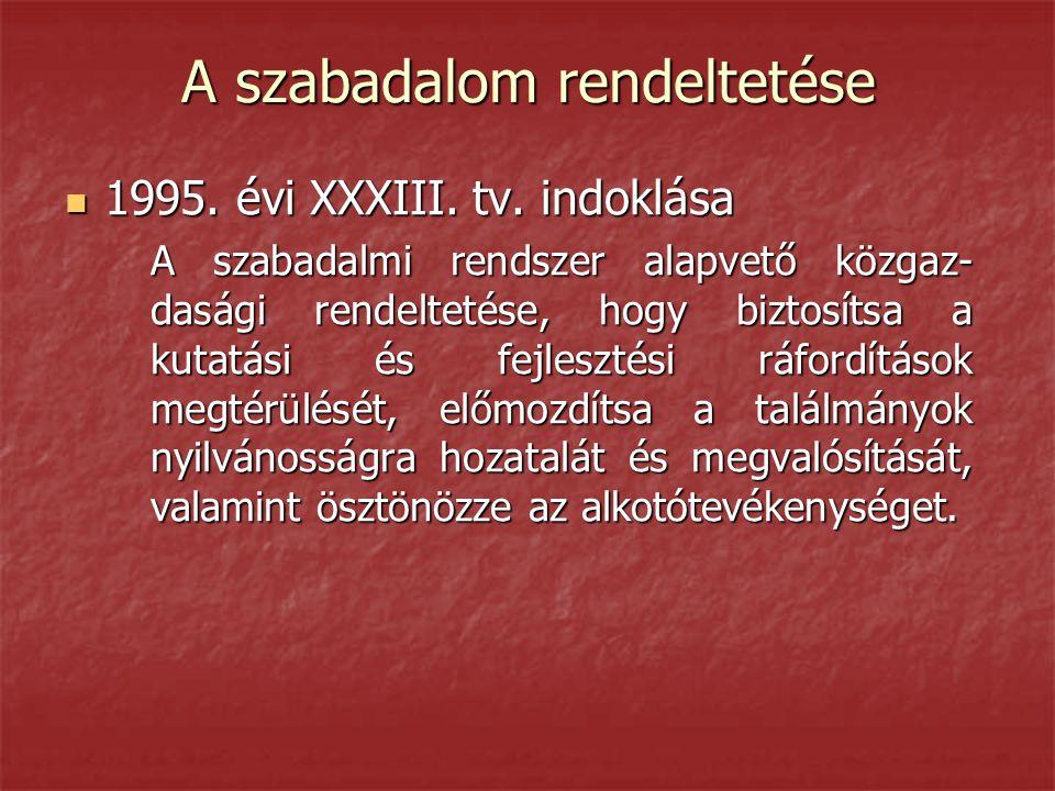 A szabadalom rendeltetése  1995. évi XXXIII. tv. indoklása A szabadalmi rendszer alapvető közgaz- dasági rendeltetése, hogy biztosítsa a kutatási és