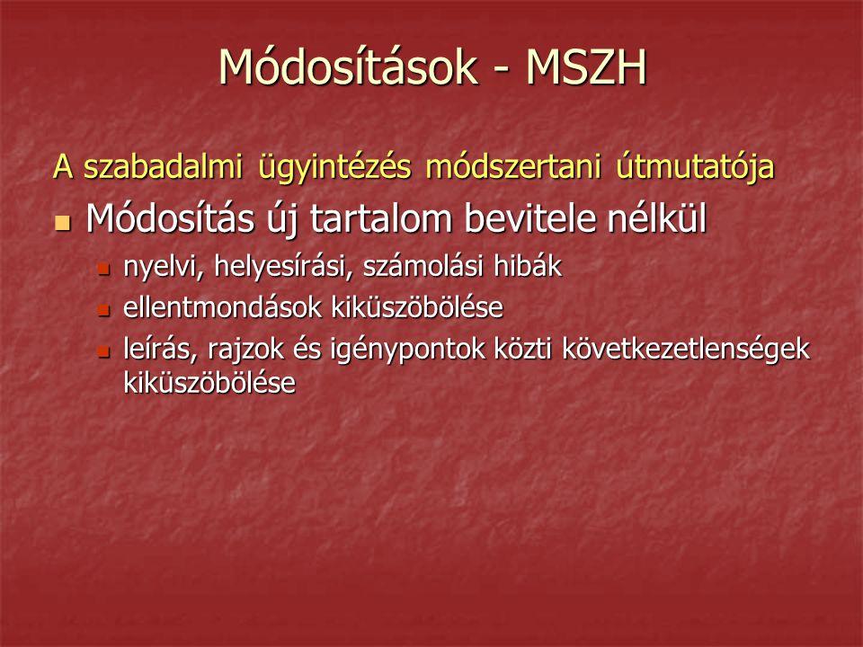Módosítások - MSZH A szabadalmi ügyintézés módszertani útmutatója  Módosítás új tartalom bevitele nélkül  nyelvi, helyesírási, számolási hibák  ell