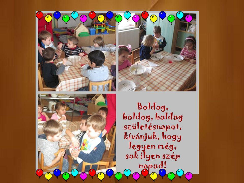 Boldog, boldog, boldog születésnapot, kívánjuk, hogy legyen még, sok ilyen szép napod!