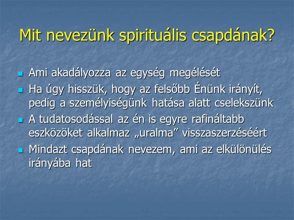 Mit nevezünk spirituális csapdának.