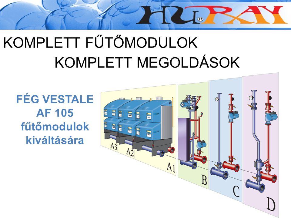 KOMPLETT FŰTŐMODULOK FÉG VESTALE AF 105 fűtőmodulok kiváltására KOMPLETT MEGOLDÁSOK